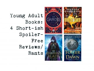 Young Adult Fantasy Books, 4 Spoiler Free Reviews or Rants