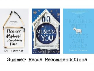 Summer Reads Recommendations: Eleanor Oliphant is Completely Fine by Gail Honeyman, The Trouble with Goats and Sheep by Joanna Cannon and The Museum of You by Carys Bray