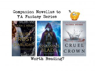Companion Novellas to YA Fantasy Series, Worth Reading? A Court of Frost and Starlight by Sarah J. Maas, The Assasin's Blade by Sarah J. Maas and Cruel Crown by Victoria Aveyard and their covers