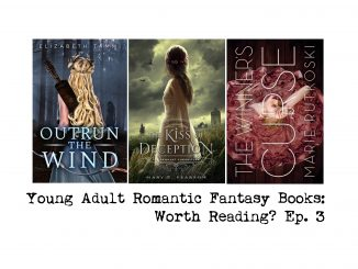 cover of three young adult romantic fantasy books, Outrun the Wind by Elizabeth Tammi, The Kiss of Deception by Mary E. Pearson and The Winner's Curse by Marie Rutkoski