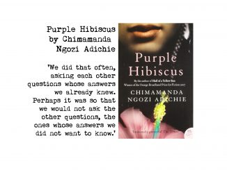Cover of Purple Hibiscus by Chimamanda Ngozi Adichie and quote: 'We did that often, asking each other questions whose answers we already knew. Perhaps it was so that we would not ask the other questions, the ones whose answers we did not want to know.'