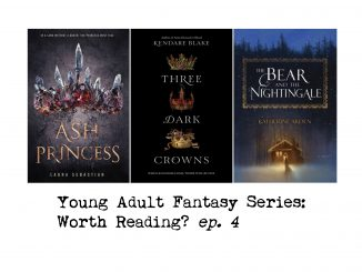 cover of three young adult fantasy series i read: Ash Princess, Three Dark Crowns and The Bear and the Nightingale