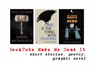 picture of the covers of three books booktube made me read, norse mythology by neil gaiman, grief is the thing with feathers by max porter and one hundred nights of hero by isabel greenberg