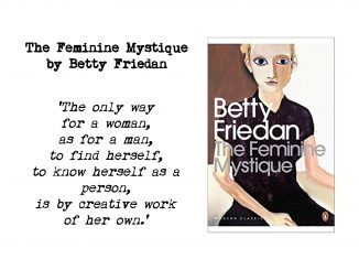 Cover of The Feminine Mystique by Betty Friedan and quote: 'The only way for a woman, as for a man, to find herself, to know herself as a person, is by creative work of her own.'
