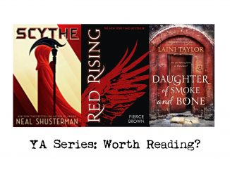 YA Series, Worth Reading? Covers of Scythe by Neal Shusterman, Red Rising by Pierce Brown and Daughter of Smoke and Bone by Laini Taylor