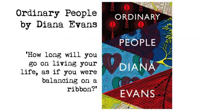 Cover of Ordinary People by Diana Evans and quote: 'How long will you go on living your life, as if you were balancing on a ribbon?'