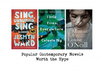 Popular contemporary novels worth the hype: Sing, Unburied, Sing by Jesmyn Ward, Little Fires Everywhere by Celeste Ng and Almost Love by Louise O'Neill