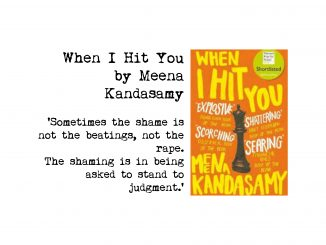 Book cover of When I Hit You by Meena Kandasamy and Quote:Sometimes the shame is not the beatings, not the rape. The shaming is in being asked to stand to judgment.